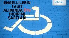 ÖTV engelli indirimi şartları